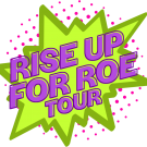 Rise Up For Roe!