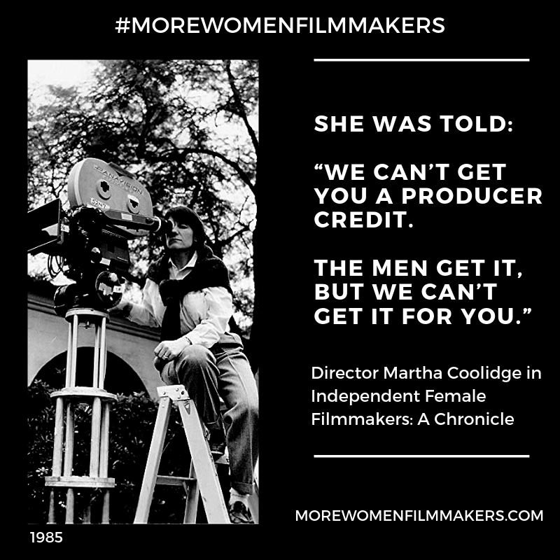 """She was told: 'We can't get you a producer credit. The men get it, but we can't get it for you."" Director Martha Coolidge"