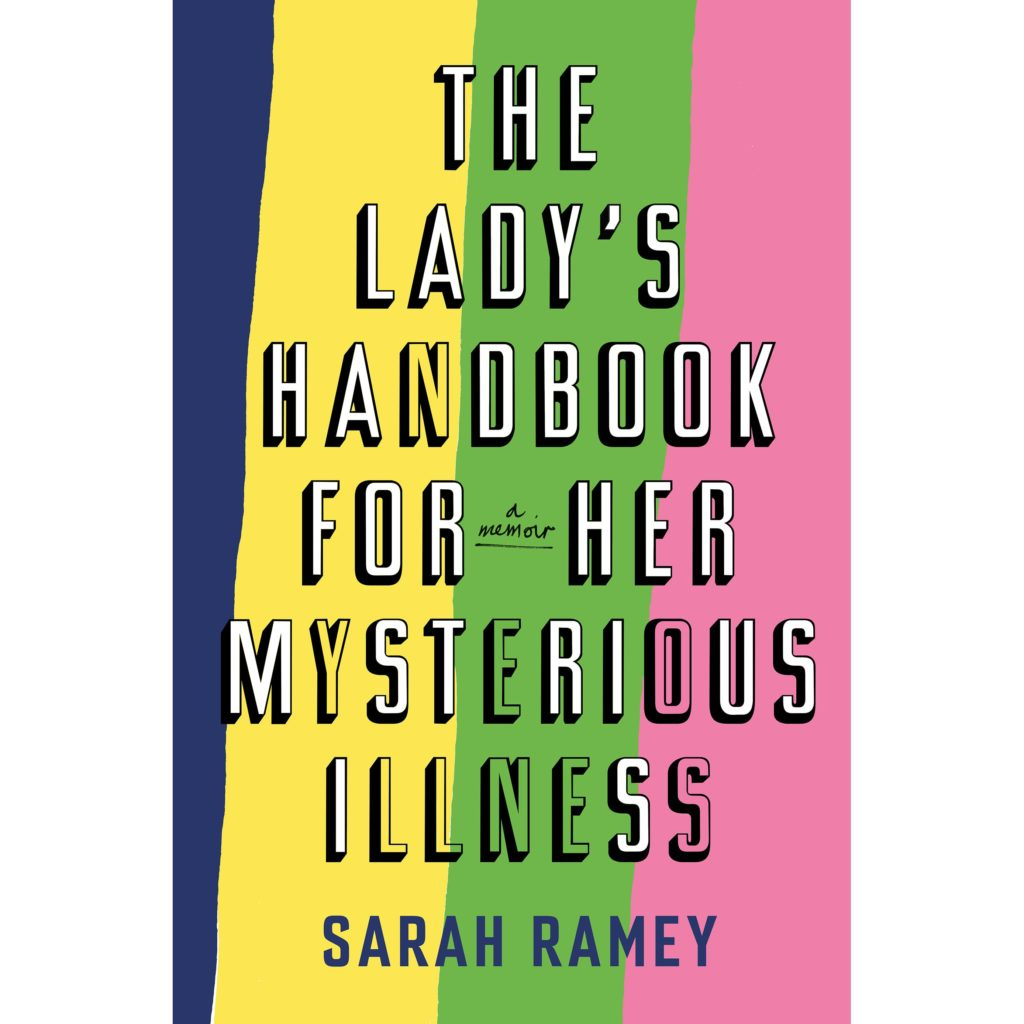 """The Lady's Handbook for Her Mysterious Illness"" Gives Voice to Women Suffering Chronic Pain"