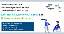 Repro Legal Helpline Relaunches to Better Respond to Increased Calls on Self-Managed Abortions