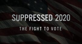 """Suppressed 2020: The Fight to Vote"" Has Grave Warning for November Election"