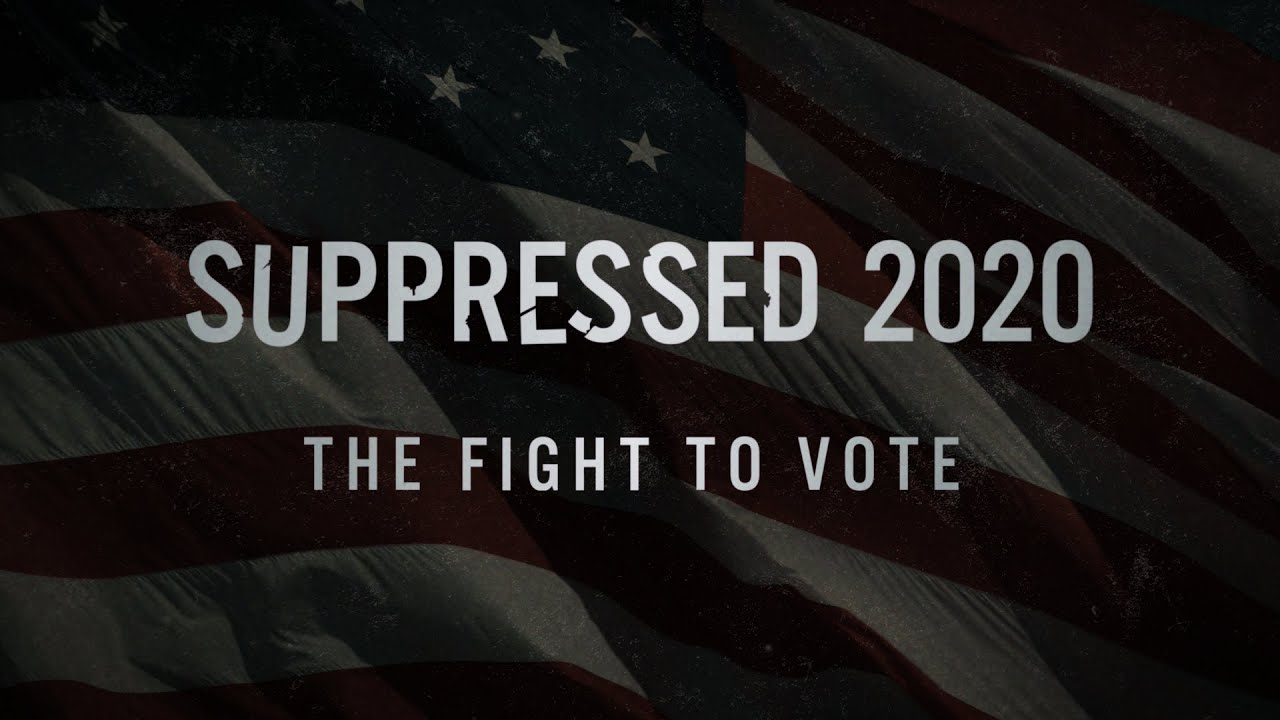 22Suppressed 2020 The Fight to Vote22 Has Grave Warning for November Election.'