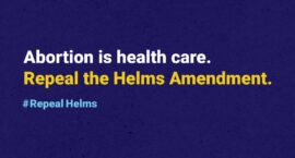 First-Ever Legislation to Repeal Helms Amendment: Abortion Is Health Care Everywhere Act