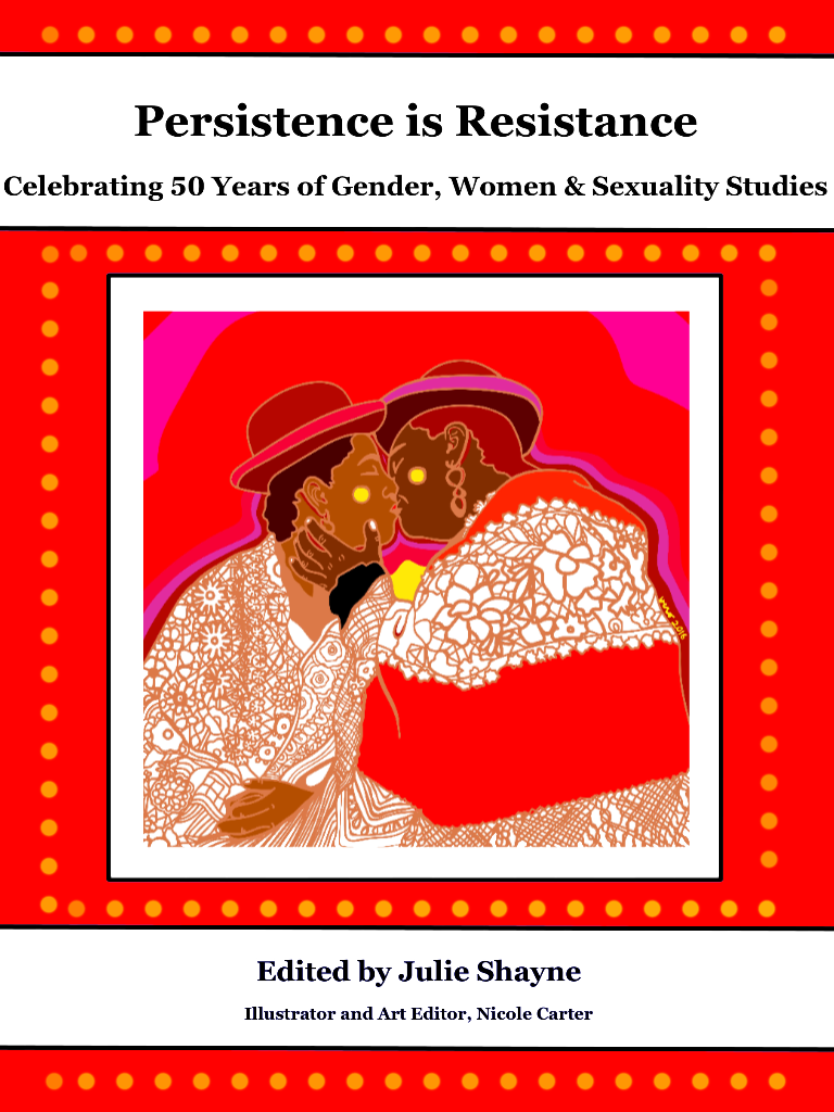"""GWSS: Celebrating 50 Years of Gender, Women and Sexuality Studies: """"Damn Straight, We Persisted"""""""