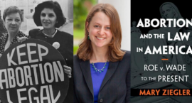 Mary Ziegler Talks Roe v. Wade, COVID-19 and the History of Abortion