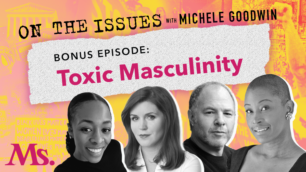 toxic masculinity on the issues with michele goodwin