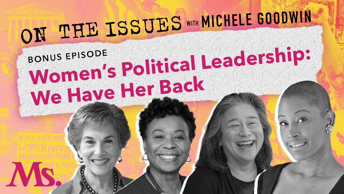 on the issues with michele goodwin Women's Political Leadership—We Have Her Back