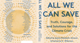 """All We Can Save"" is the Seminal Environmentalist-Feminist Text We Need Right Now"