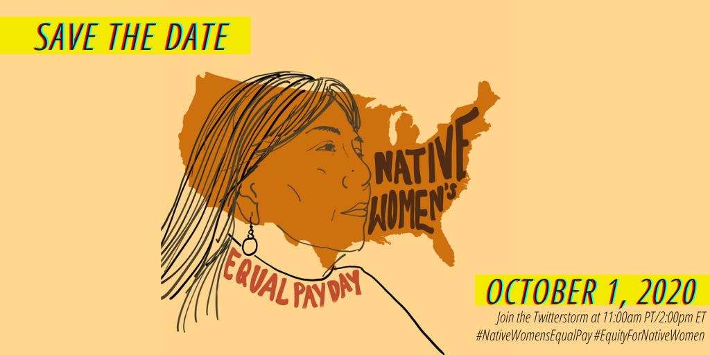 Native Women's Equal Pay Day; Native Women Earn $0.60 Cents on the Dollar of White, Non-Hispanic Men