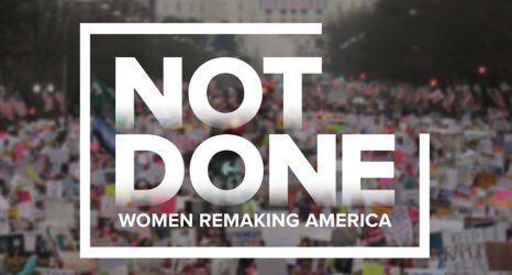 NOT DONE: Women Remaking America