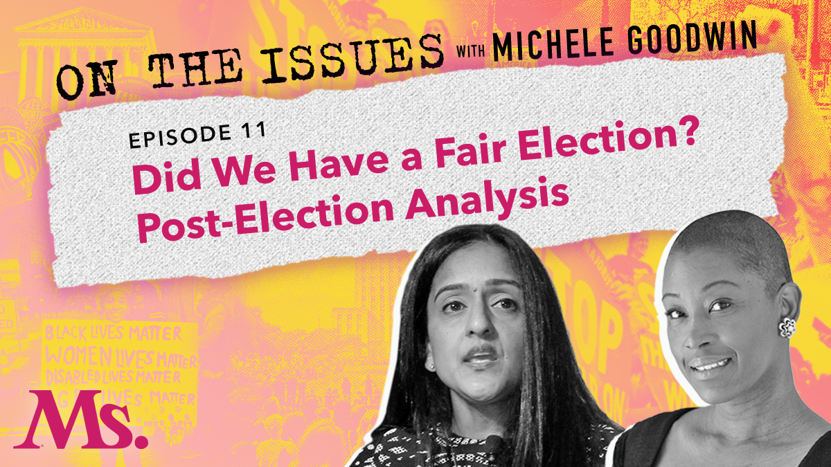 11. Did We Have a Fair Election? (with Vanita Gupta)