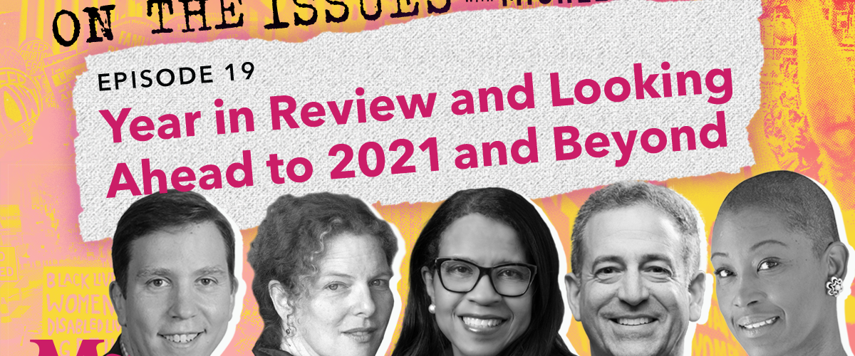 19. Year in Review: Looking Ahead to 2021 and Beyond (with Russ Feingold, Deirdre Fishel, Stephen Vladeck and Andrea Young)