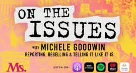 "2020's 10 Most Memorable Moments from the Ms. Podcast, ""On the Issues With Michele Goodwin"""