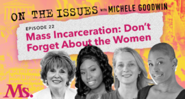 22. Mass Incarceration: Don't Forget About the Women (with Piper Kerman, Kamilah Newton and Sue Ellen Allen)