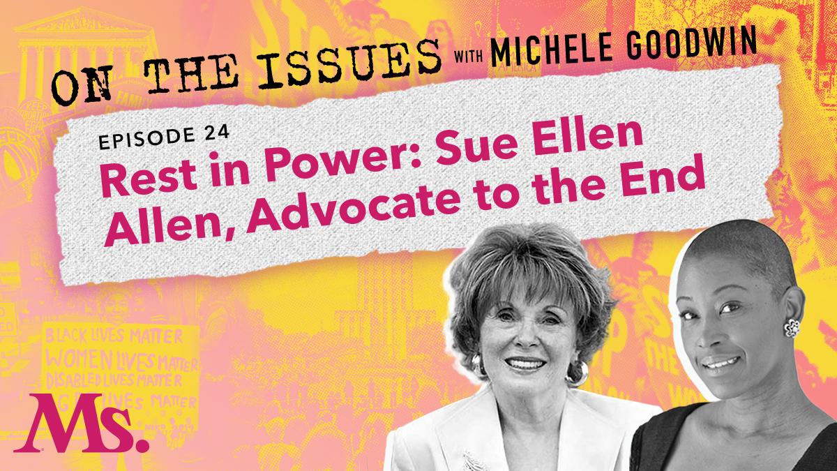 Rest in Power: Sue Ellen Allen, Advocate to the End