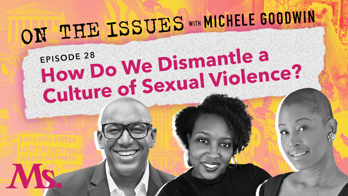 28. How Do We Dismantle a Culture of Sexual Violence? (with Terrion Williamson and Carmen Balentine)