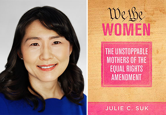 """""""An Inclusive Constitution"""": Professor Julie Suk on the Equal Rights Amendment"""