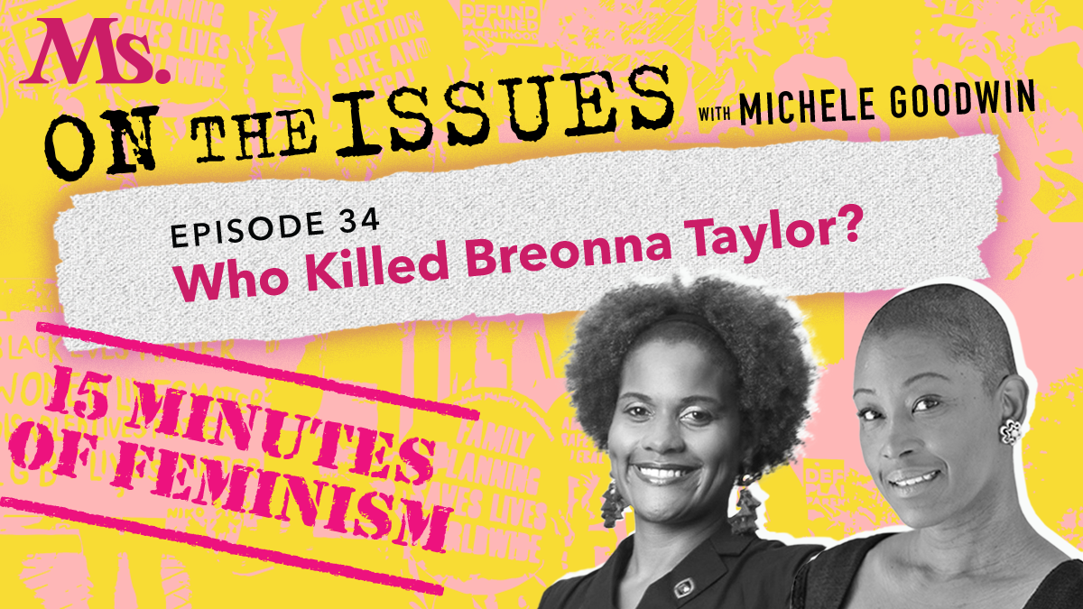 34. Fifteen Minutes of Feminism: Who Killed Breonna Taylor? (with Dr. Cherie Dawson-Edwards)