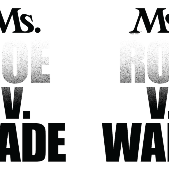 The End of Roe? A Sneak Peek into Ms. Fall 2021 Issue