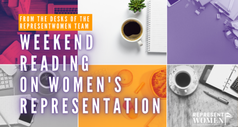 Weekend Reading on Women's Representation: How Girls Are Socialized to Lose Political Ambition; Philadelphia Considers Ranked-Choice Voting